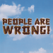 People Are Wrong! (Promo)